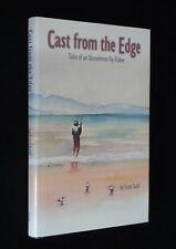 Cast from the Edge: Tales of an Uncommon Fly Fisher - Scott Sadil - SIGNED 1st.