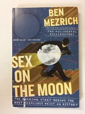 Sex on the moon by Ben Mezrich (PB)- VG    Uncorrected Proof