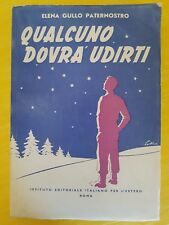 LIBRO E GULLO PATERNOSTRO - QUALCUNO DOVRÀ UDIRTI - ISTITUTO EDITORIALE ITALIANO