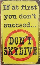 If At First Don't Succeed Skydive TIN SIGN funny garage aviation bar decor OHW