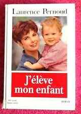 J'eleve Mon Enfant - Laurence Pernoud