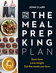 The Meal Prep King Plan: Save time. Lose weight hardcover 9780241453124