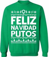 Feliz Navidad Putos Crewneck Ugly Merry Christmas Sweater Xmas Funny Gift