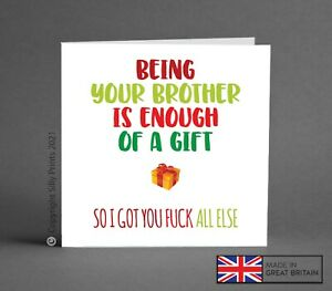 FUNNY CHRISTMAS CARD being your brother enough of a gift friend sister rude K3c