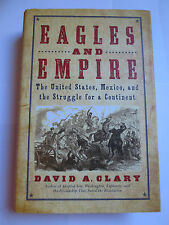 Eagles and Empire : The United States, Mexico, and the Struggle HC (2009)