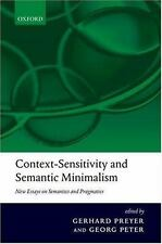 Context-Sensitivity and Semantic Minimalism: New Essays on Semantics and Pragma