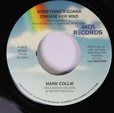 Country Unplayed 45 Mark Collie - Something'S Gonna Change Her Mind / Linda Lou
