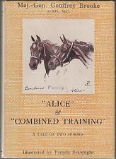 Alice & Combined Training~A Tale of Two Horses by Geoffrey Brooke 1951 HC/DJ 1S