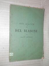 ARTE ARALDICA OSSIA DEL BLASONE V Castaldo Paravia 1879 storia moderna libro di