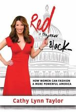 Red is the New Black: How Women Can Fashion a More Powerful America, Taylor, Cat