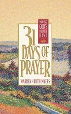 Thirty-One Days of Prayer: Moving Gods Mighty Han