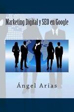 Marketing Digital y SEO en Google by Ángel Arias (2014, Paperback)