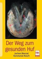 Der Weg zum gesunden Huf von Jochen Biernat und Konstanze Rasch (2014, Gebundene Ausgabe)