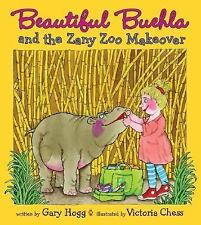 Beautiful Buehla and the Zany Zoo Makeover by Hogg, Gary