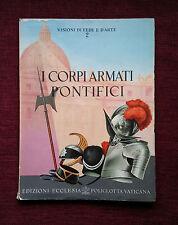 I Corpi Armati Pontifici Edizioni Ecclesia Poliglotta Vaticana 1953