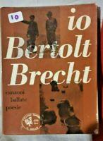 """Io Bertolt Brecht: canzoni, ballate, poesie. Ediz. Avanti! """"Il gallo"""". 1958"""