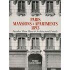 Paris Mansions and Apartments 1893: Facades, Floor Plan - Paperback NEW Gelis-Di