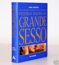 PICCOLA GUIDA AL GRANDE SESSO [ANNE HOOPER] MONDADORI