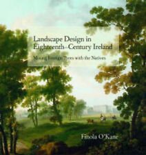Landscape Design in Eighteenth-Century Ireland: Mixing Foreign Trees with the Na