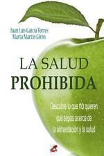 La Salud Prohibida : ¿Es Realmente Sano lo Que Comemos? by Juan Luis Torres...