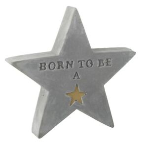 Ornament Born to be a Star freestanding Grey Cement Plaque gift baby teacher mum