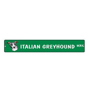 Green Aluminum Weatherproof Road Street Signs Italian Greyhound Dog Way