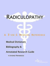 Radiculopathy - A Medical Dictionary, Bibliography, and Annotated Research Guide