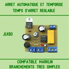 ARRET AUTOMATIQUE ET TEMPORISE compatible MARKLIN et 3 rails alternatif.