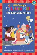 The Best Way to Play: A Little Bill Book for Beginning Readers, Level 3 (Oprah's