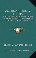 American Honey Plants: Together With Those Which Are Of Special Value To The Bee