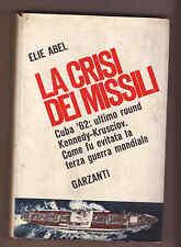 Abel,LA CRISI DEI MISSILI.Cuba'62,Garzanti 1966 I^ed[storia,Kennedy Krusciov