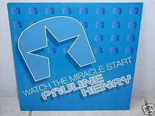 """*****PAULINE HENRY""""WATCH THE MIRACLE START""""-12""""Inch****"""