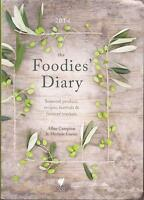 THE FOODIES DIARY 2014 New by Allan Campion & Michele Curtis Seasonal Recipes