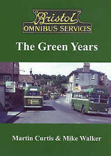 Bristol Omnibus Services: the Green Years by Mike Walker, Martin Curtis...