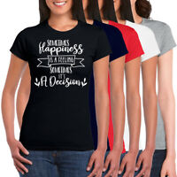 Sometimes Happiness Is A Feeling 100% Ringspun Cotton Womens Crew Neck T-shirt