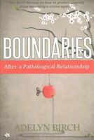 Boundaries After a Pathological Relationship, Paperback by Birch, Adelyn, Bra...