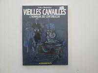 VIEILLES CANAILLES L'HONNEUR DES CENTOBUCCHI EO1999 TTBE EDITION ORIGINALE