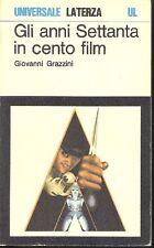 GRAZZINI Giovanni. Gli anni Settanta in cento film. Laterza, 1977