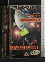 URANIA. LA FIACCOLA DELL'ONORE. Roger MacBride Allen. Mondadori.