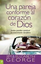 Una Pareja Conforme al Corazon de Dios: Juntos Pueden Construir un Matrimonio Du