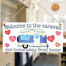 Welcome to the caravan our home away from home - Welcome Sign Small Caravan Gift