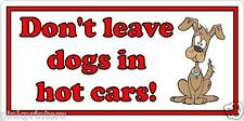 Don't leave dogs in hot cars - Bumper Sticker - Canine Pet Dog Free Post -