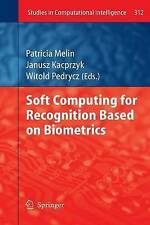 Soft Computing for Recognition based on Biometrics (Studies in Computational Int