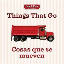 Things That Go/Cosas que se mueven (Say & Play) (English and Spanish Edition)