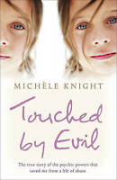 Touched by Evil: The True Story of the Psychic Powers That Saved Me from a Life