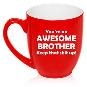 16oz Bistro Mug Ceramic Coffee Tea Glass Cup Awesome Brother Keep It Up Funny