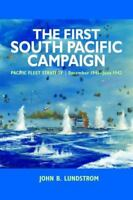 The First South Pacific Campaign : Pacific Fleet Strategy December 1941 - June …