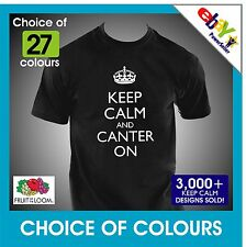 KEEP CALM AND CANTER ON Horse Riding mens / unisex T-SHIRT 27 Colours !!!