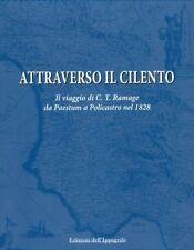 Attraverso il Cilento.Viaggio di C.T. Ramage da Paestum a Policastro nel 1828