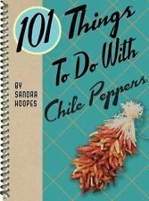 101 THINGS TO DO WITH CHILE PEPPERS - HOOPES, SANDRA - NEW BOOK